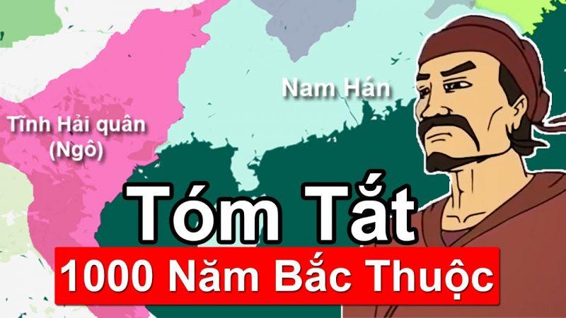 1000 năm Bắc Thuộc – Trung Quốc đô hộ Việt Nam bao nhiêu năm?